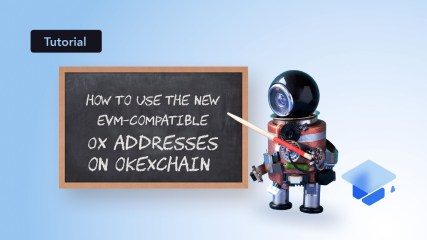 How to use the new EVM-compatible 0x addresses on OKExChain